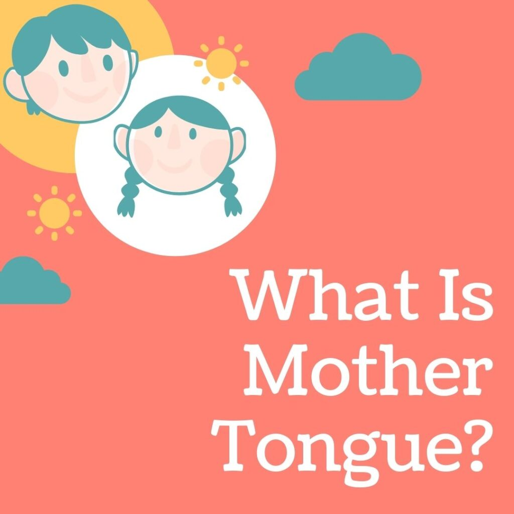 What Is Mother Tongue?